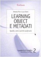 Learning object e metadati. Quando, come e perchè avvalersene - Fini Antonio, Vanni Luca