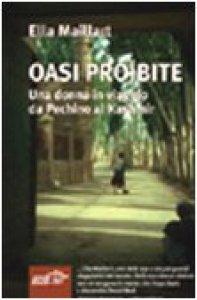 Copertina di 'Oasi proibite. Una donna in viaggio da Pechino al Kashmir'