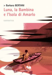 Copertina di 'Luna, la bambina e l'isola di Amarlo'