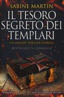 Il tesoro segreto dei templari - Martin Sabine