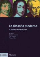 La filosofia moderna. Il Seicento e il Settecento