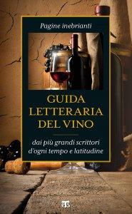 Copertina di 'Guida letteraria del vino'