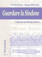 Guardare la Sindone. Cinquecento anni di liturgia sindonica - Gian Maria Zaccone ~ Giuseppe Ghiberti