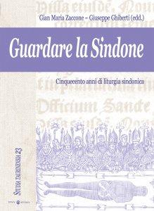 Copertina di 'Guardare la Sindone. Cinquecento anni di liturgia sindonica'