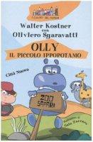 Olly il piccolo ippopotamo - Kostner Walter, Sgaravatti Oliviero
