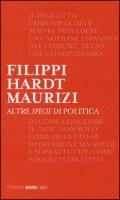 Altre specie di politica - Filippi Massimo, Hardt Michael, Maurizi Marco