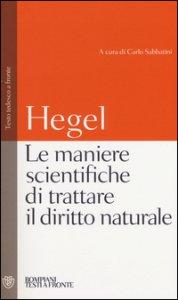 Copertina di 'Le maniere scientifiche di trattare il diritto naturale. Testo tedesco a fronte'