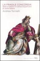 La fragile concordia - Tornielli Andrea