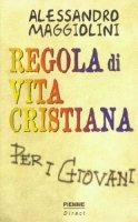 Regola di vita cristiana per i giovani - Maggiolini Alessandro