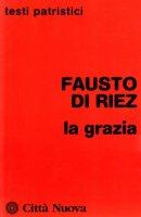 La grazia - Fausto di Riez