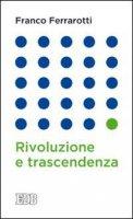 Rivoluzione e trascendenza - Franco Ferrarotti