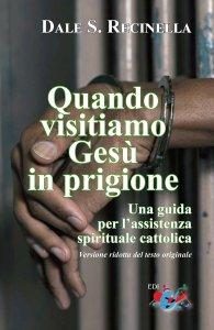 Copertina di 'Quando visitiamo Gesù in prigione'