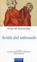 Scritti dal sottosuolo - Fëdor Dostoevskij