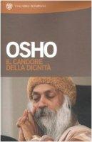 Il candore della dignità. Commenti a storie del mistico taoista Chuang Tzu - Osho