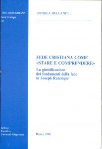 Copertina di 'Fede cristiana come «Stare e comprendere». La giustificazione dei fondamenti della fede in Joseph Ratzinger'