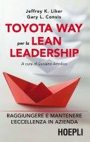 Toyota Way per la Lean Leadership - Jeffrey K. Liker, Luciano Attolico