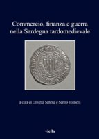 Commercio, finanza e guerra nella Sardegna tardomedievale
