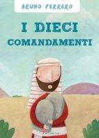 I Dieci comandamenti - Assirelli Francesca
