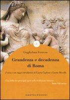 Grandezza e decadenza di Roma - Ferrero Guglielmo