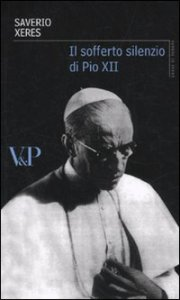 Copertina di 'Il sofferto silenzio di Pio XII'
