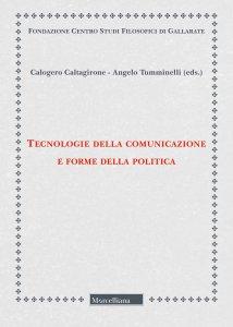Copertina di 'Tecnologie della comunicazione e forme della politica'