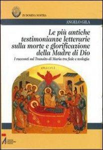 Copertina di 'Le più antiche testimonianze letterarie sulla morte e glorificazione della Madre di Dio'