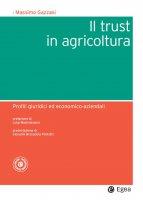 Il trust in agricoltura - Massimo Gazzani