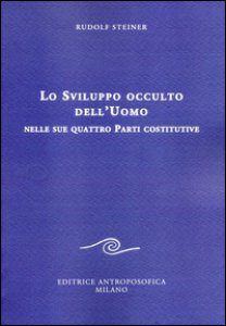 Copertina di 'Lo sviluppo occulto dell'uomo nelle sue quattro parti costitutive'