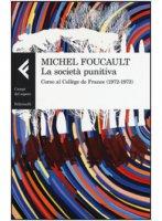 La società punitiva - Michel Foucault