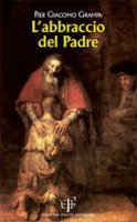 L' abbraccio del padre - Pier Giacomo Grampa