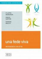 Una fede viva di Filippo Margheri, Paolo Sartor, Serena Noceti su LibreriadelSanto.it