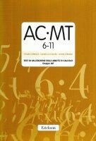 Test AC-MT. Test di valutazione delle abilità di calcolo. Gruppo MT - Cornoldi Cesare, Lucangeli Daniela, Bellina Monica