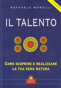 Copertina di 'Il talento. Come scoprire e realizzare la tua vera natura'