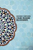 L' Islam, religione dell'Occidente - Campanini Massimo