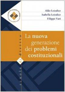 Copertina di 'La nuova generazione dei problemi costituzionali'