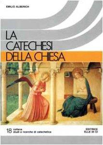 Copertina di 'La catechesi della Chiesa'