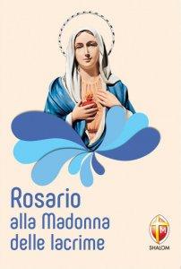 Copertina di 'Rosario alla Madonna delle lacrime'