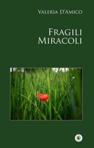 Copertina di 'Fragili miracoli'