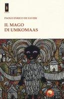Il mago di Umkomaas - De Faveri Paolo Enrico