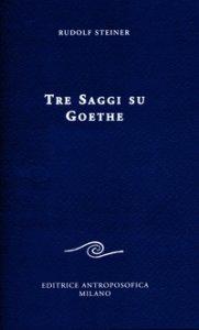 Copertina di 'Tre saggi su Goethe'