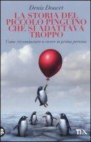 La storia del piccolo pinguino che si adattava troppo - Doucet Denis