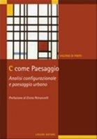 C come paesaggio. Analisi configurazionale e paesaggio urbano - Di Pinto Valerio