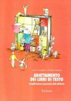 Adattamento dei libri di testo. Semplificazione progressiva delle difficoltà - Scataglini Carlo, Giustini Annalisa