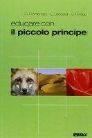Educare con Il Piccolo Principe - D'Ambrosio Gianfranco - Leonardi Enrico - Perego Sara