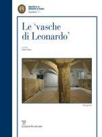 Le vasche di Leonardo-The cisterns of Leonardo. Ediz. bilingue