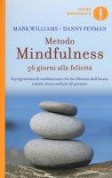 Metodo mindfulness. 56 giorni alla felicità - Williams Mark, Penman Danny