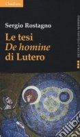 Le tesi «De homine» di Lutero - Sergio Rostagno