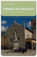 Formare cristiani adulti - Meddi Luciano