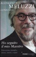 Ho seguito il mio maestro - Meluzzi Alessandro, Gambi Paolo