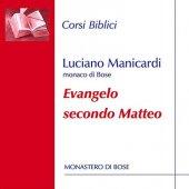 Evangelo secondo Matteo - Luciano Manicardi